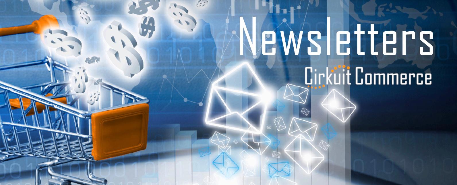 Cirkuit Commerce Newsletter Marketing Feature Update